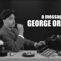 A Message from George Orwell: your digital rights