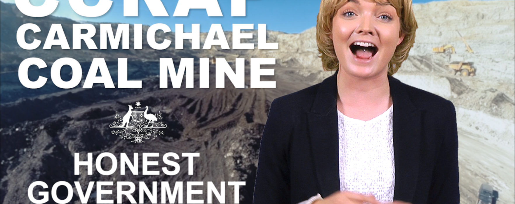 Honest Government Advert – Carmichael Coal Mine