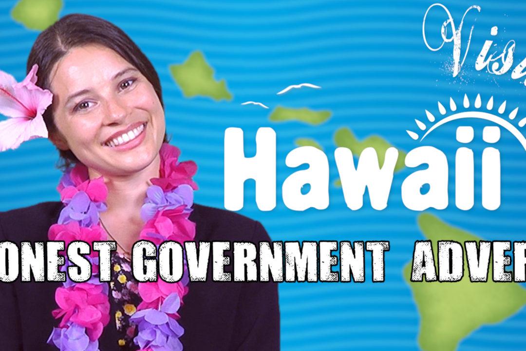 Visit Hawai'i – Honest Government Ad