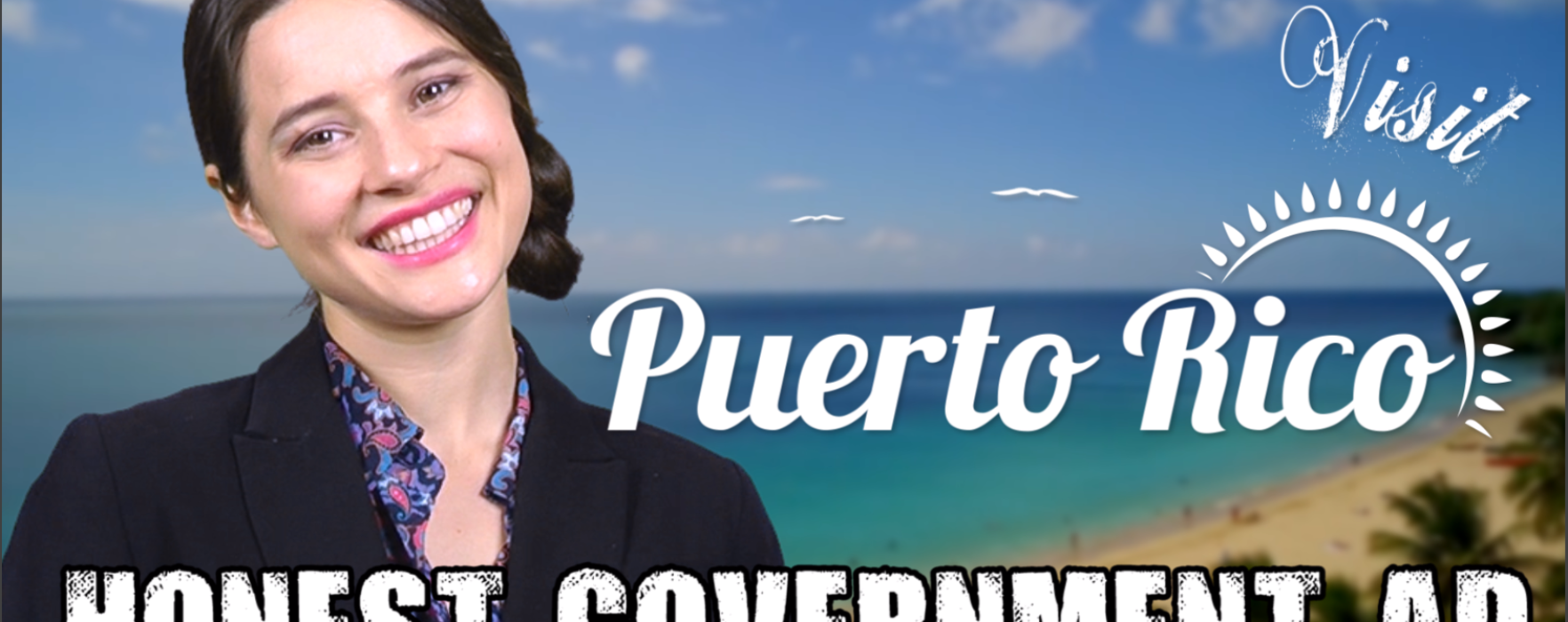 Honest Government Advert – Visit Puerto Rico