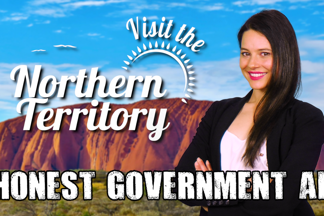 Visit the NT! – Honest Government Ad